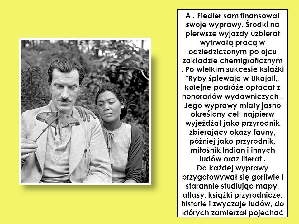 A. Fiedler sam finansował swoje wyprawy