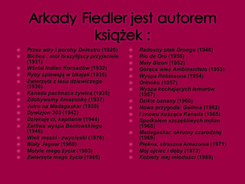 Arkady Fiedler jest autorem książek :