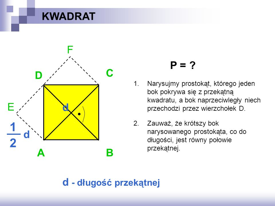 1 2 KWADRAT F E P = C D d d A B d - długość przekątnej