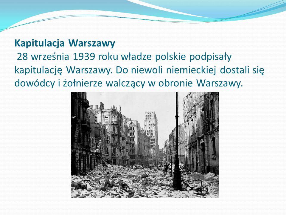 Kapitulacja Warszawy 28 września 1939 roku władze polskie podpisały kapitulację Warszawy.