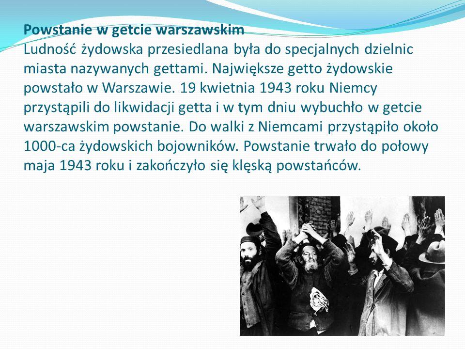 Powstanie w getcie warszawskim Ludność żydowska przesiedlana była do specjalnych dzielnic miasta nazywanych gettami.