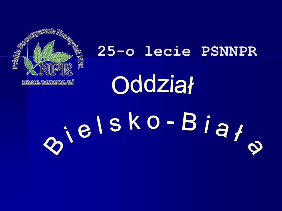 25-o lecie PSNNPR Oddział B i e l s k o - B i a ł a 1