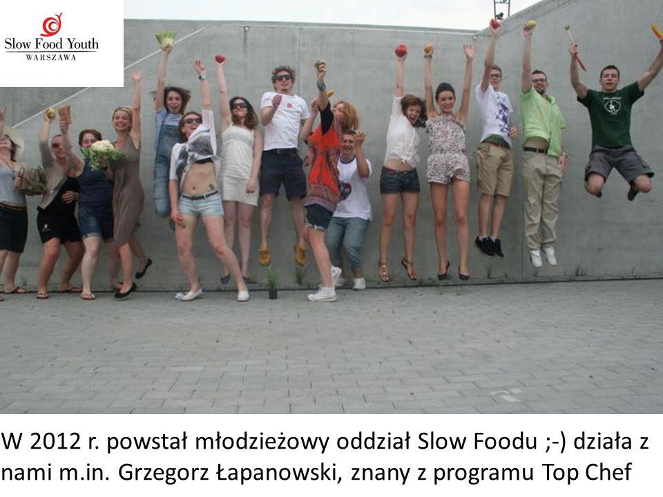W 2012 r. powstał młodzieżowy oddział Slow Foodu ;-) działa z nami m
