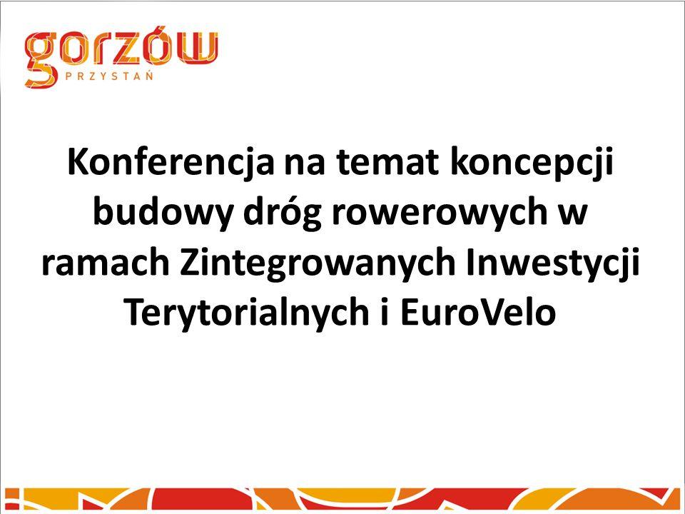 Konferencja na temat koncepcji budowy dróg rowerowych w ramach Zintegrowanych Inwestycji Terytorialnych i EuroVelo
