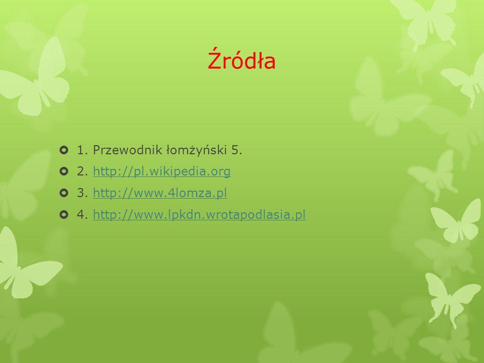 Źródła 1. Przewodnik łomżyński 5. 2. http://pl.wikipedia.org