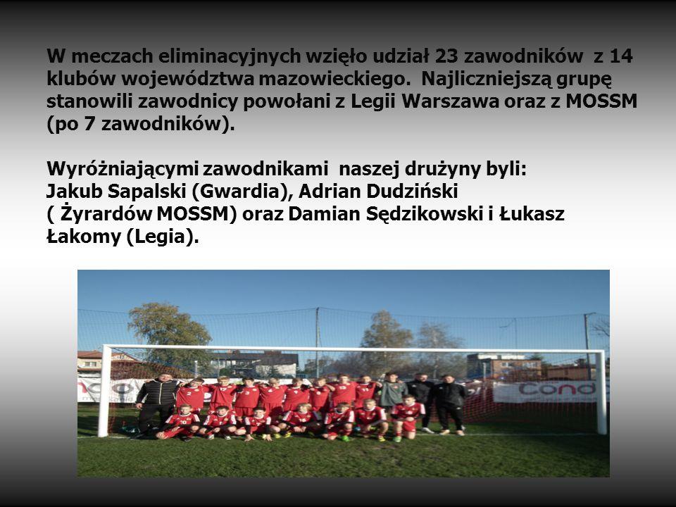 W meczach eliminacyjnych wzięło udział 23 zawodników z 14 klubów województwa mazowieckiego. Najliczniejszą grupę stanowili zawodnicy powołani z Legii Warszawa oraz z MOSSM (po 7 zawodników).