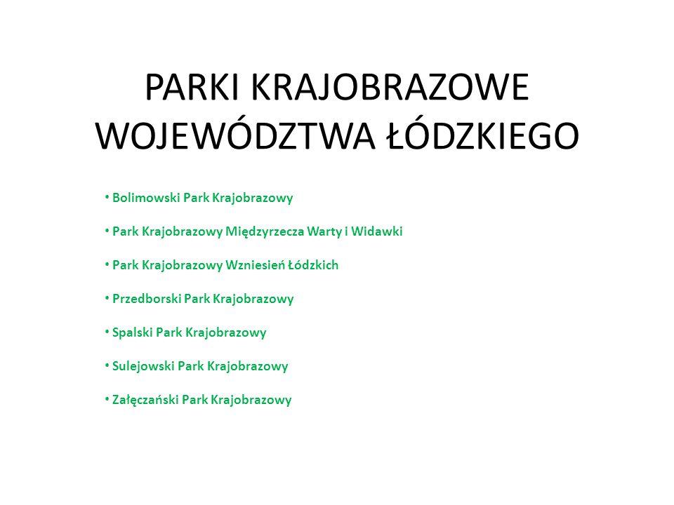 PARKI KRAJOBRAZOWE WOJEWÓDZTWA ŁÓDZKIEGO