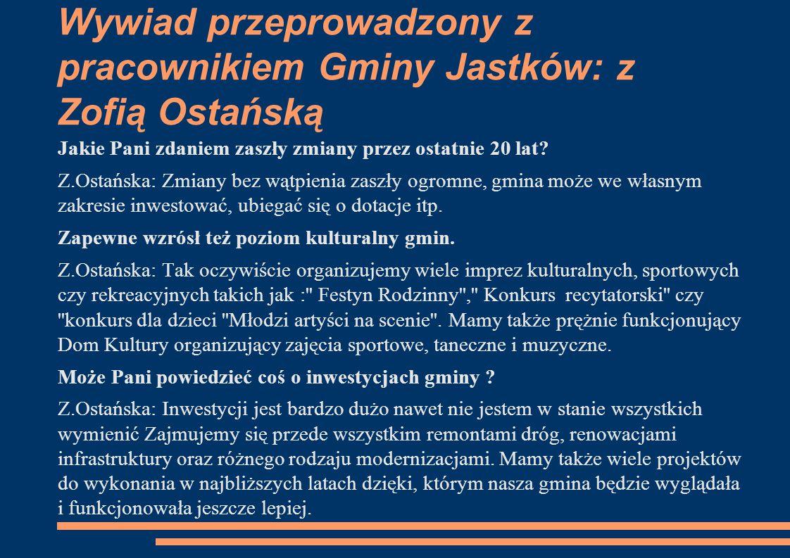 Wywiad przeprowadzony z pracownikiem Gminy Jastków: z Zofią Ostańską