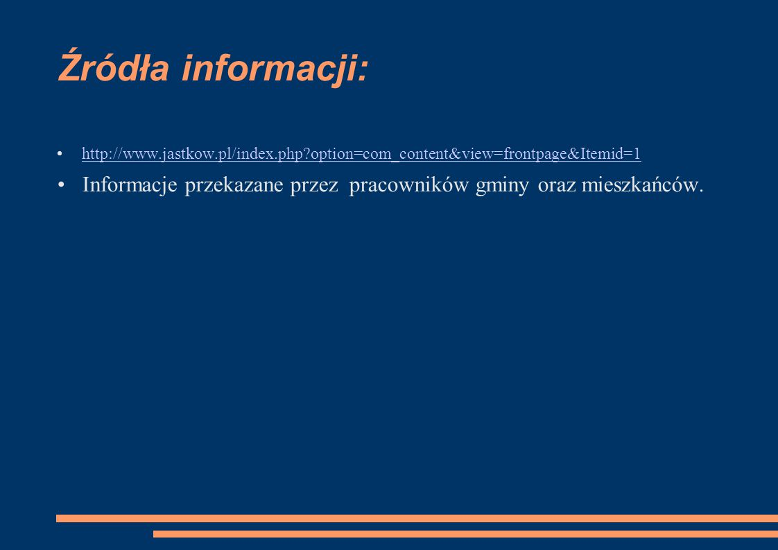 Źródła informacji: http://www.jastkow.pl/index.php option=com_content&view=frontpage&Itemid=1.