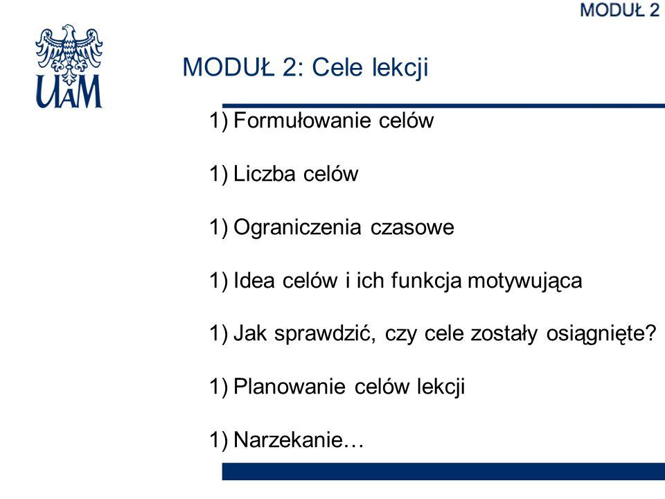 MODUŁ 2: Cele lekcji Formułowanie celów Liczba celów