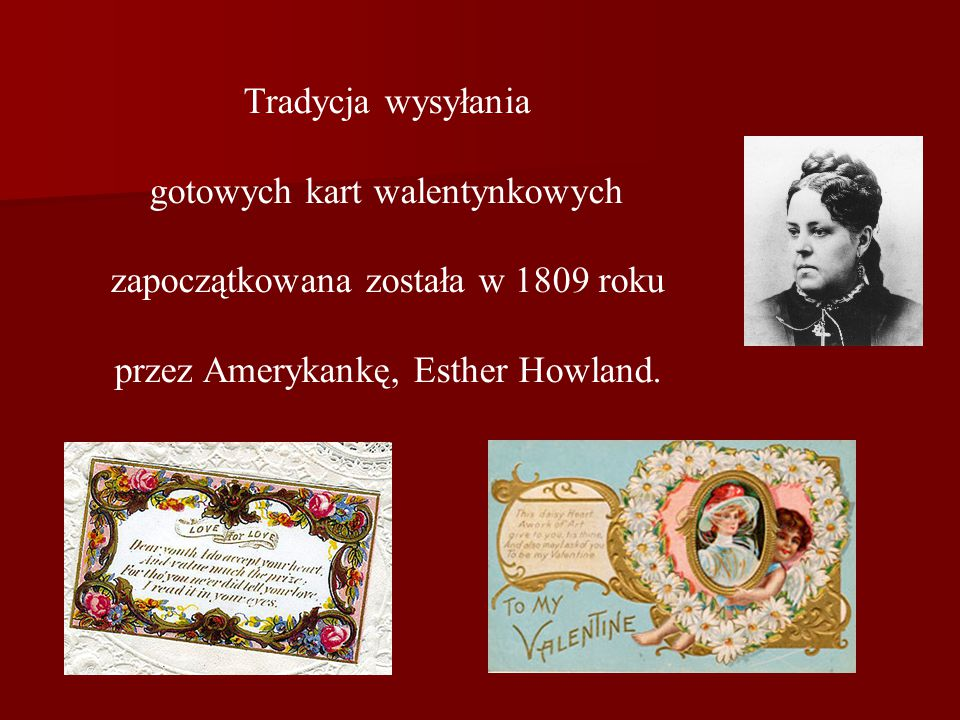 gotowych kart walentynkowych zapoczątkowana została w 1809 roku