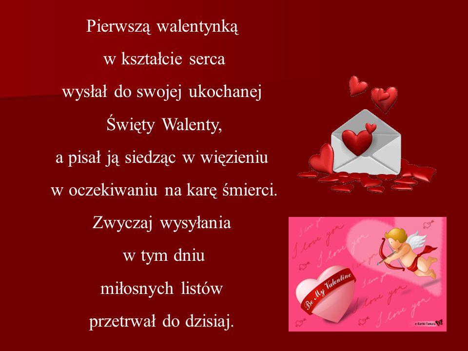 wysłał do swojej ukochanej Święty Walenty,