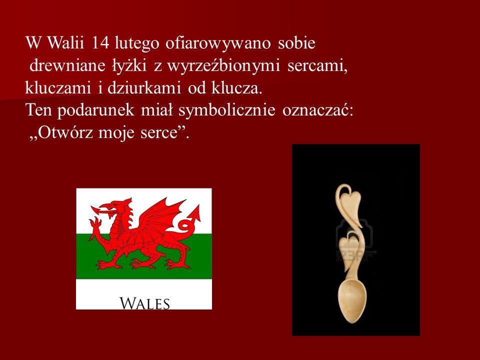W Walii 14 lutego ofiarowywano sobie