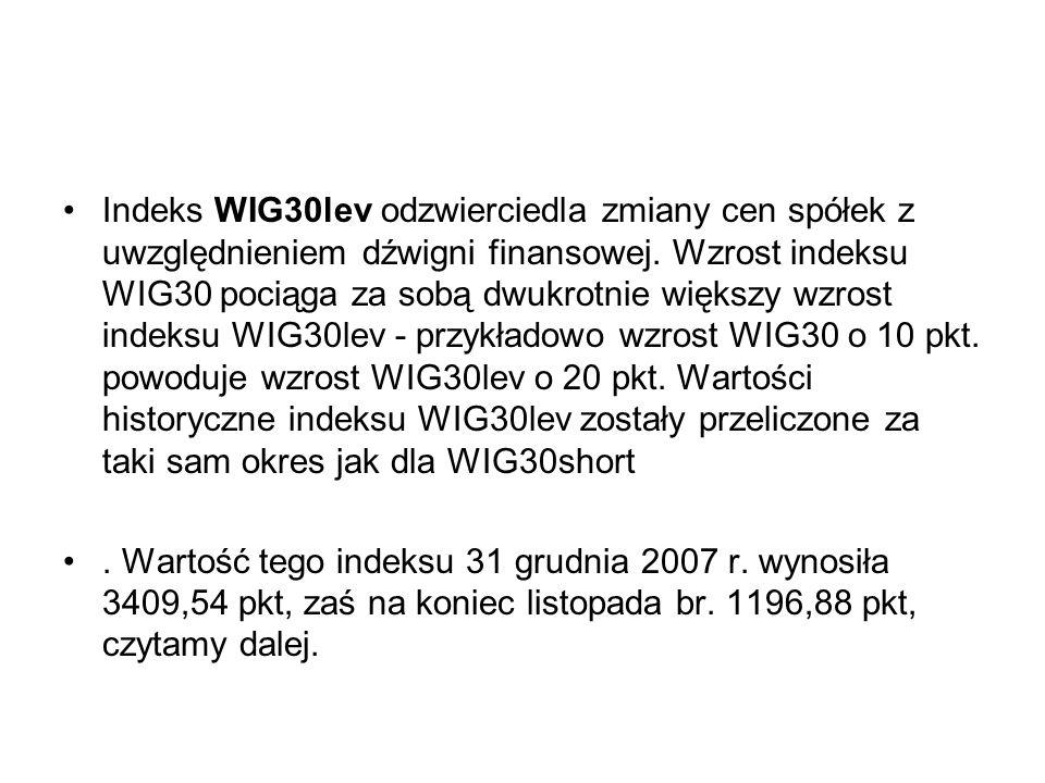 Indeks WIG30lev odzwierciedla zmiany cen spółek z uwzględnieniem dźwigni finansowej. Wzrost indeksu WIG30 pociąga za sobą dwukrotnie większy wzrost indeksu WIG30lev - przykładowo wzrost WIG30 o 10 pkt. powoduje wzrost WIG30lev o 20 pkt. Wartości historyczne indeksu WIG30lev zostały przeliczone za taki sam okres jak dla WIG30short
