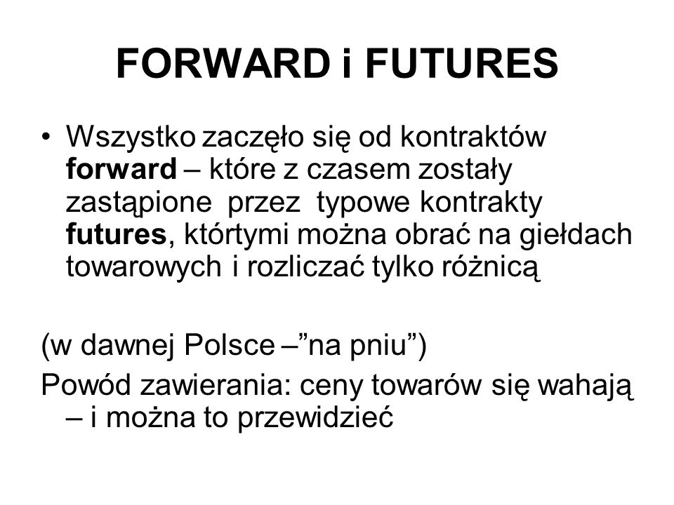 FORWARD i FUTURES