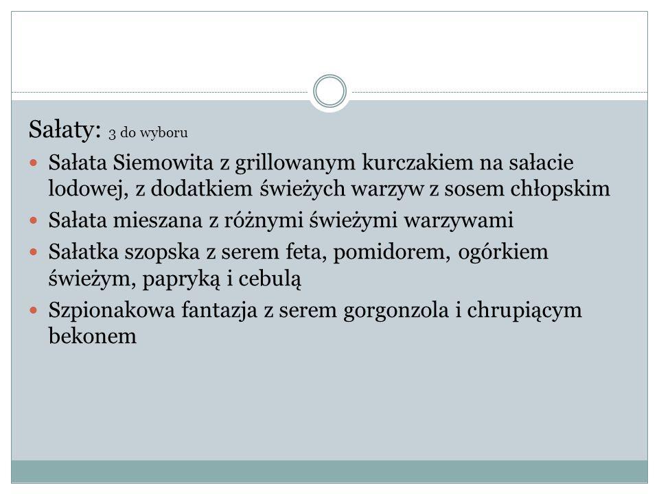 Sałaty: 3 do wyboru Sałata Siemowita z grillowanym kurczakiem na sałacie lodowej, z dodatkiem świeżych warzyw z sosem chłopskim.