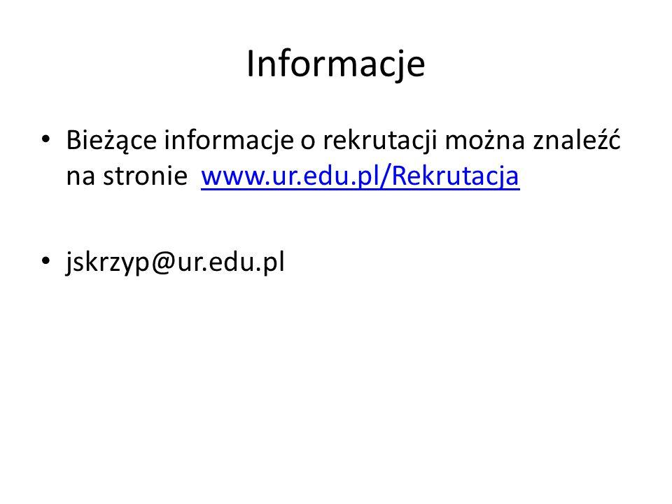 Informacje Bieżące informacje o rekrutacji można znaleźć na stronie www.ur.edu.pl/Rekrutacja.