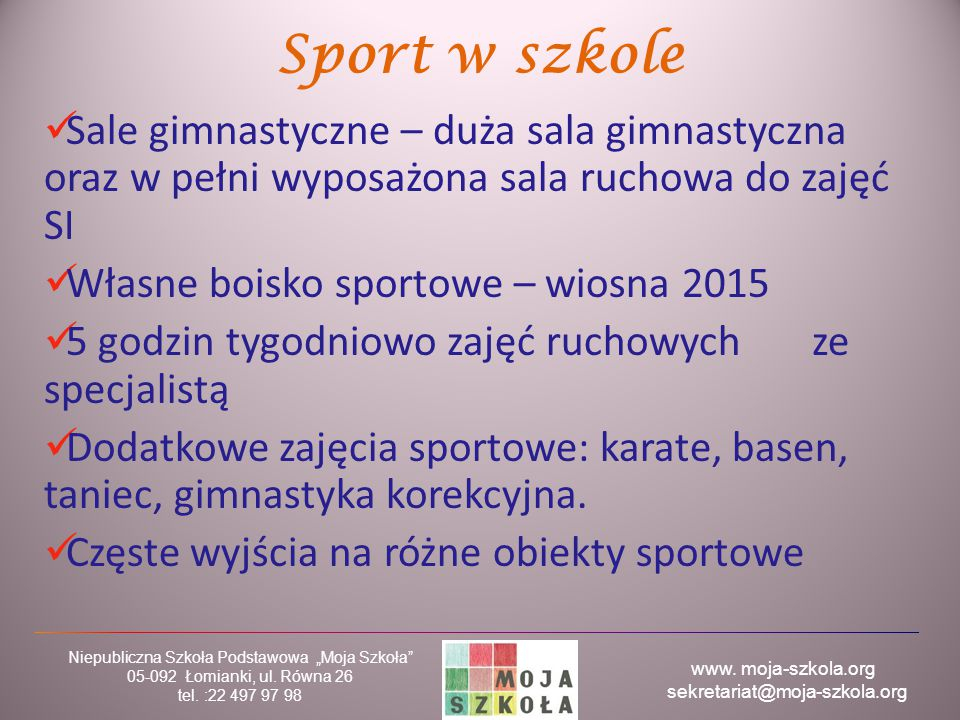 Sport w szkole Sale gimnastyczne – duża sala gimnastyczna oraz w pełni wyposażona sala ruchowa do zajęć SI.
