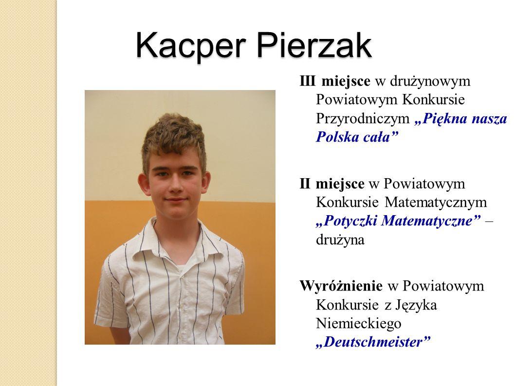 """Kacper Pierzak III miejsce w drużynowym Powiatowym Konkursie Przyrodniczym """"Piękna nasza Polska cała"""