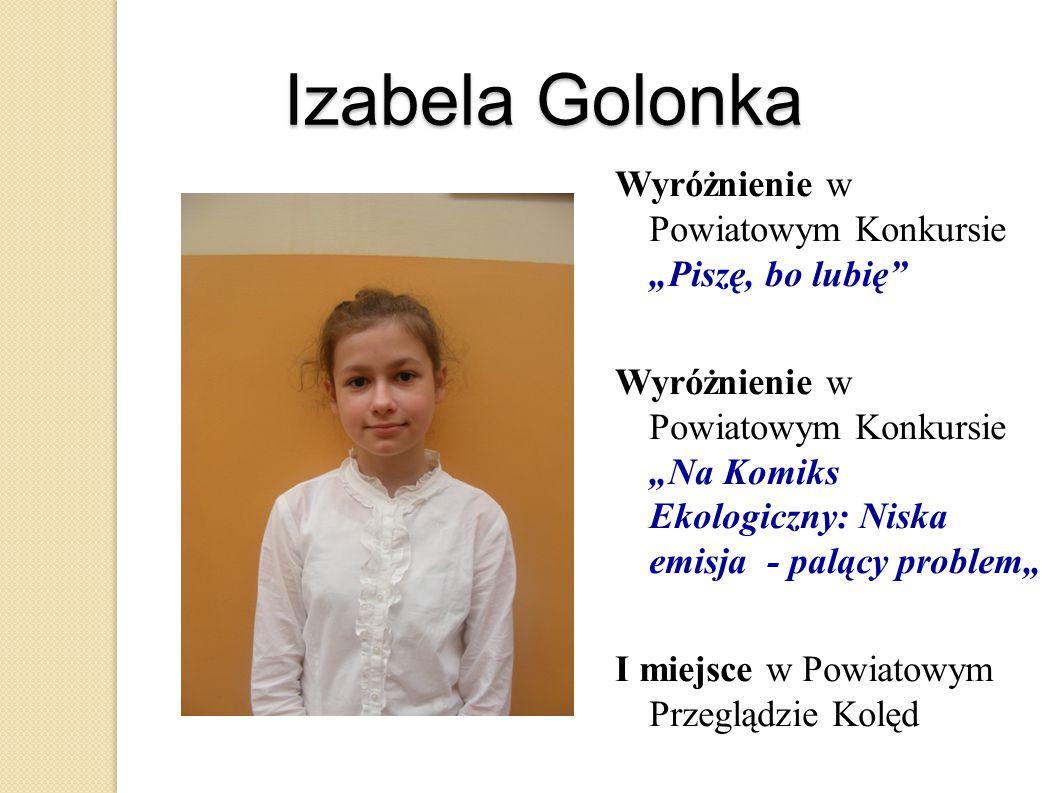 """Izabela Golonka Wyróżnienie w Powiatowym Konkursie """"Piszę, bo lubię"""