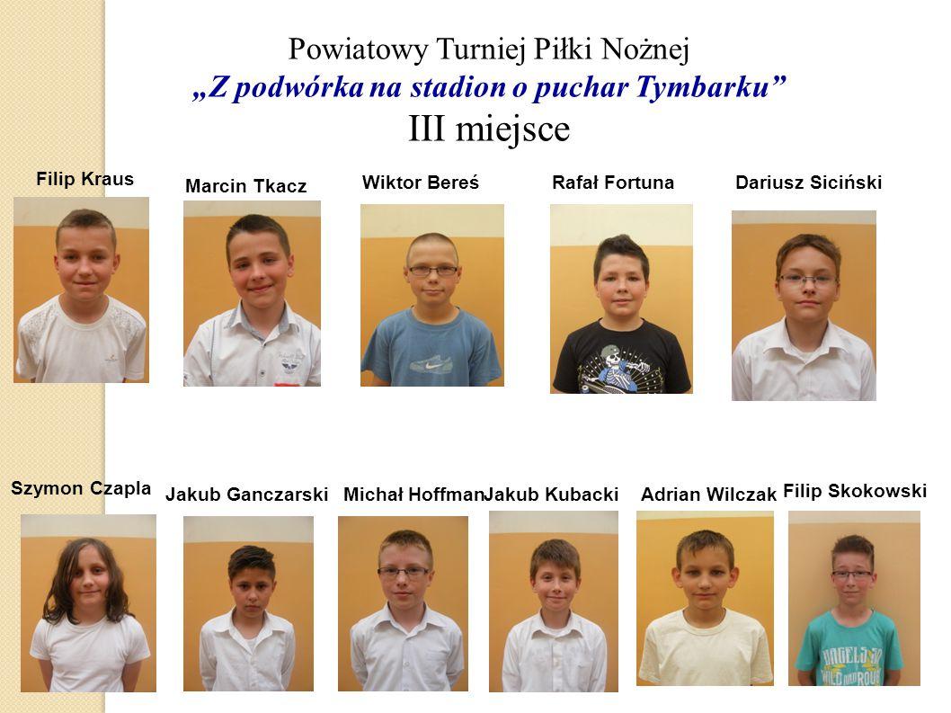 """Powiatowy Turniej Piłki Nożnej """"Z podwórka na stadion o puchar Tymbarku III miejsce"""