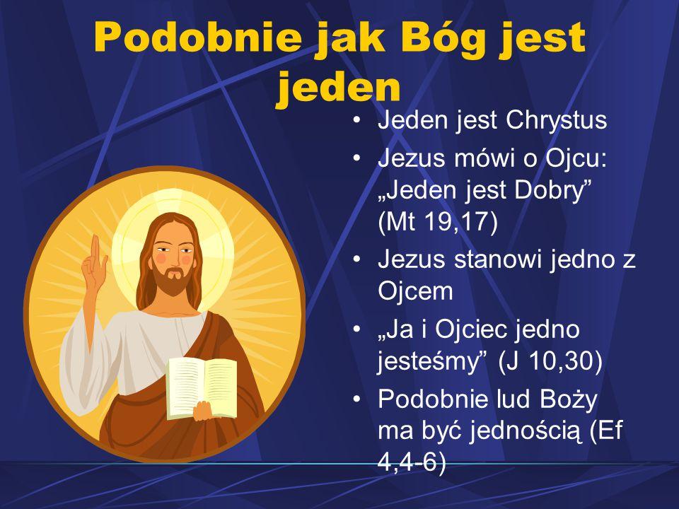 Podobnie jak Bóg jest jeden