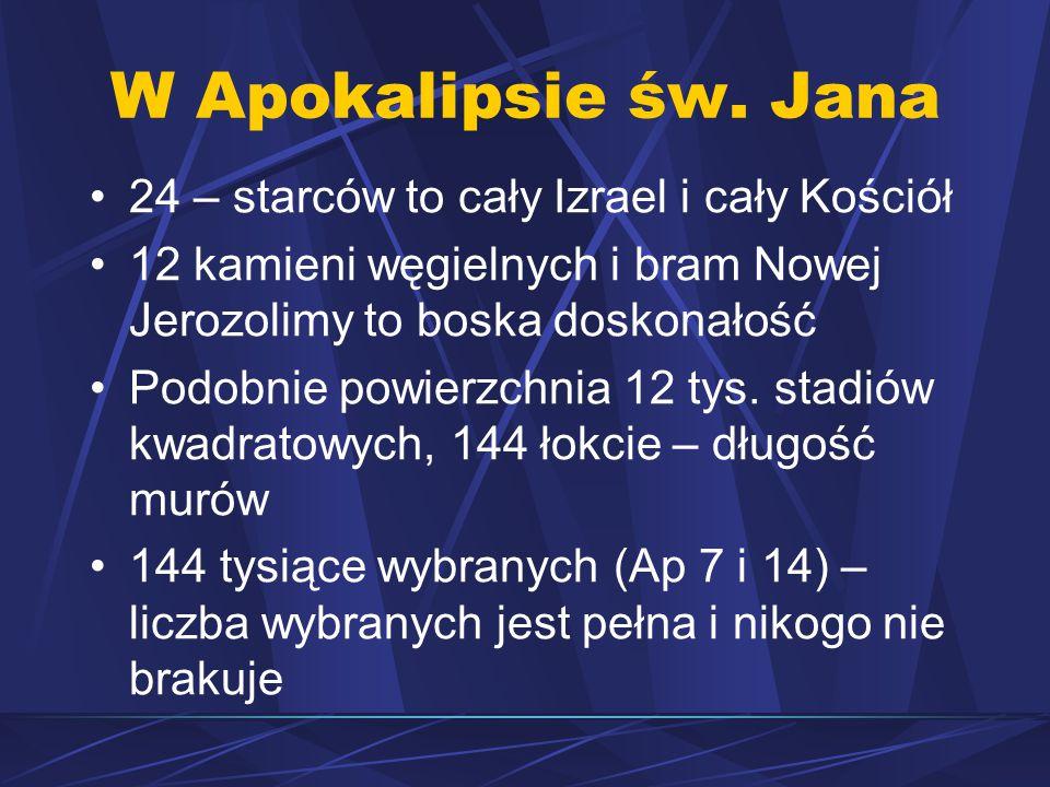 W Apokalipsie św. Jana 24 – starców to cały Izrael i cały Kościół