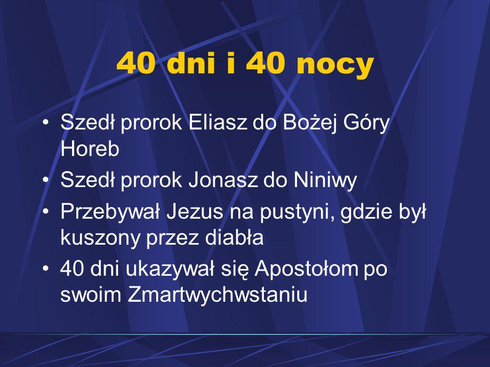 40 dni i 40 nocy Szedł prorok Eliasz do Bożej Góry Horeb