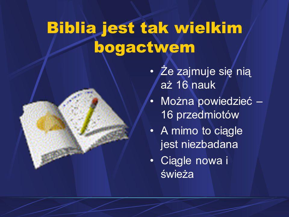 Biblia jest tak wielkim bogactwem