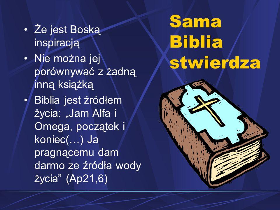 Sama Biblia stwierdza Że jest Boską inspiracją