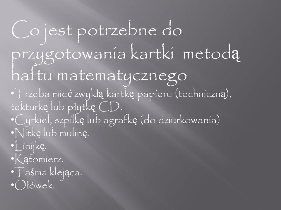 Co jest potrzebne do przygotowania kartki metodą haftu matematycznego