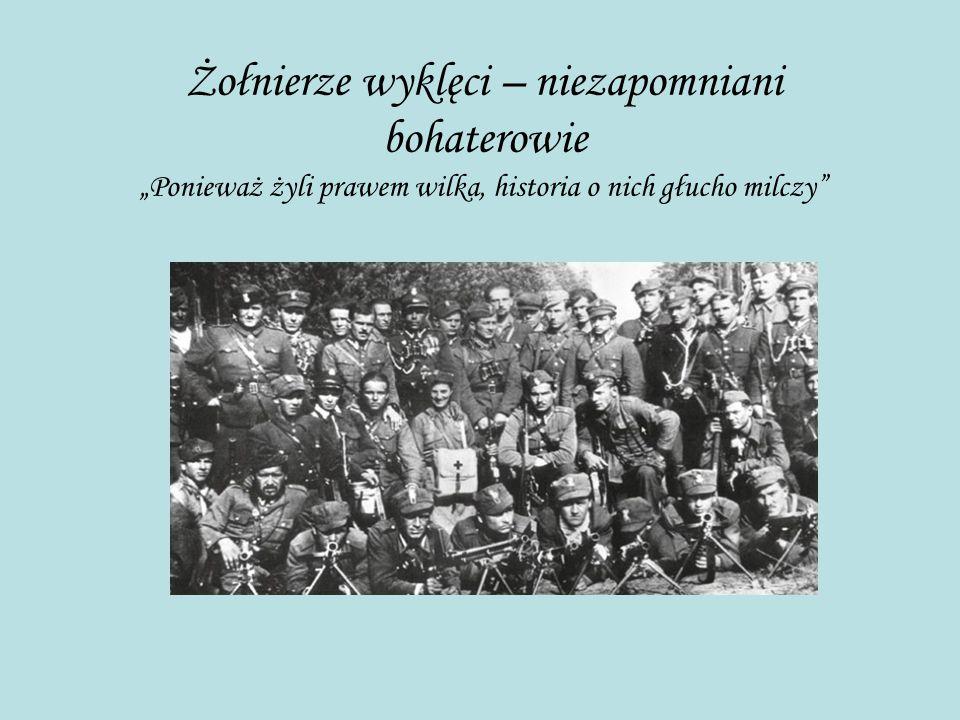 """Żołnierze wyklęci – niezapomniani bohaterowie """"Ponieważ żyli prawem wilka, historia o nich głucho milczy"""