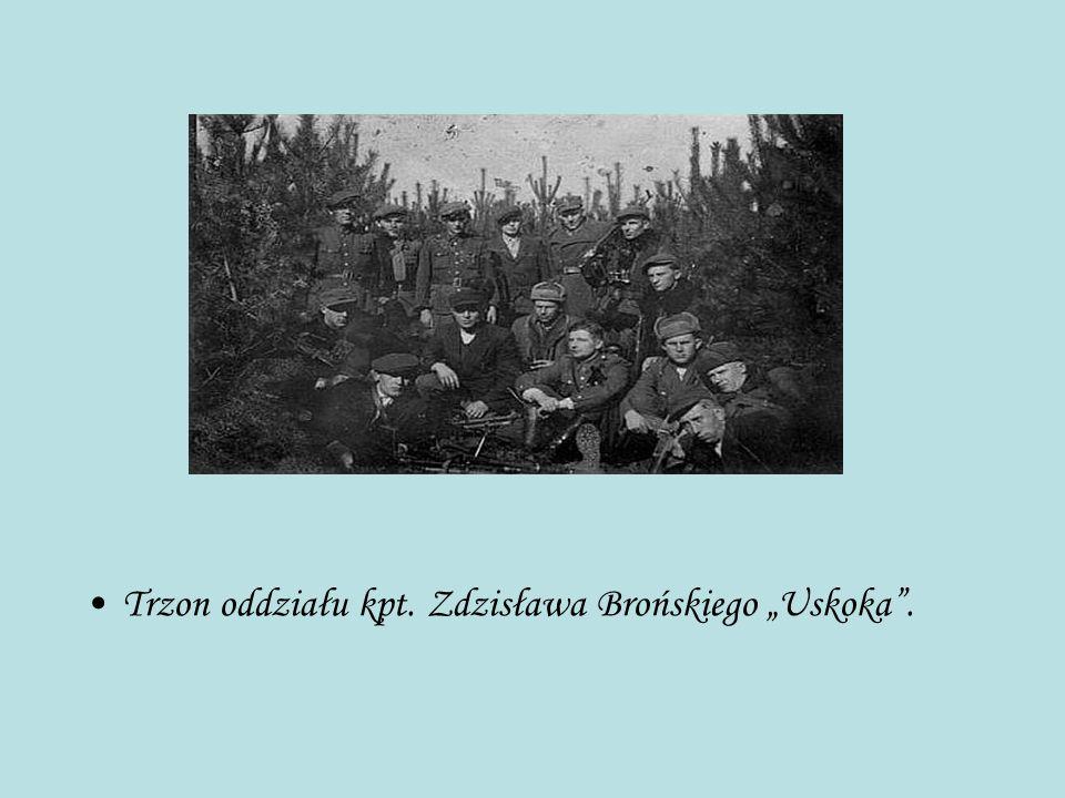 """Trzon oddziału kpt. Zdzisława Brońskiego """"Uskoka ."""