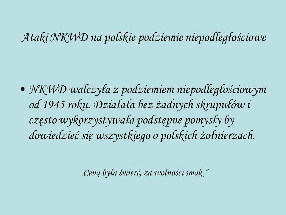 Ataki NKWD na polskie podziemie niepodległościowe