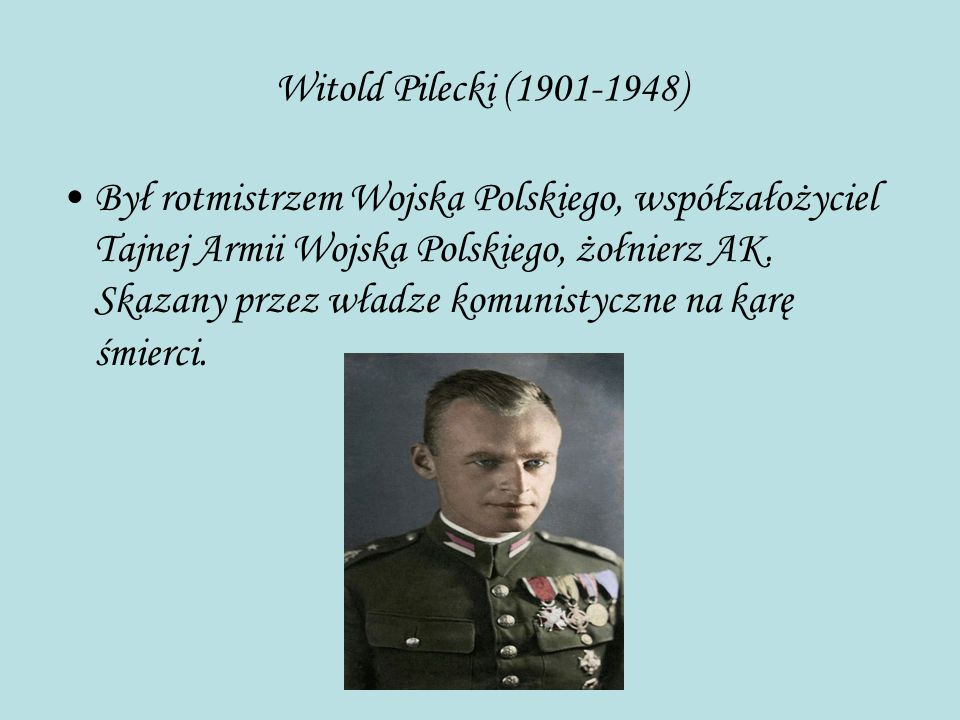 Witold Pilecki (1901-1948)
