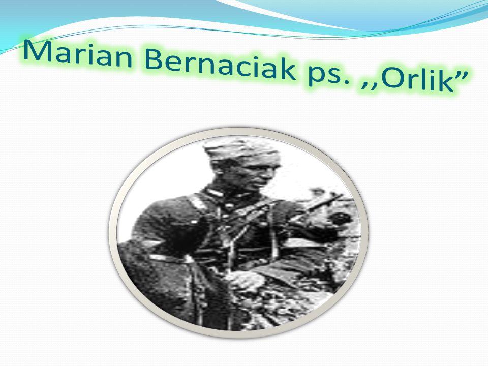 Marian Bernaciak ps. ,,Orlik