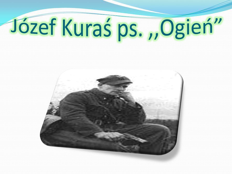 Józef Kuraś ps. ,,Ogień