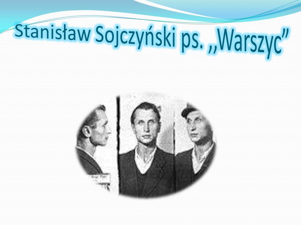 Stanisław Sojczyński ps. ,,Warszyc