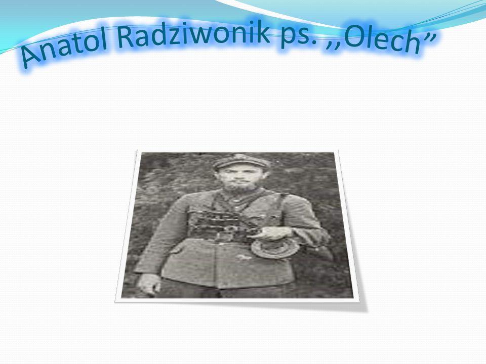 Anatol Radziwonik ps. ,,Olech