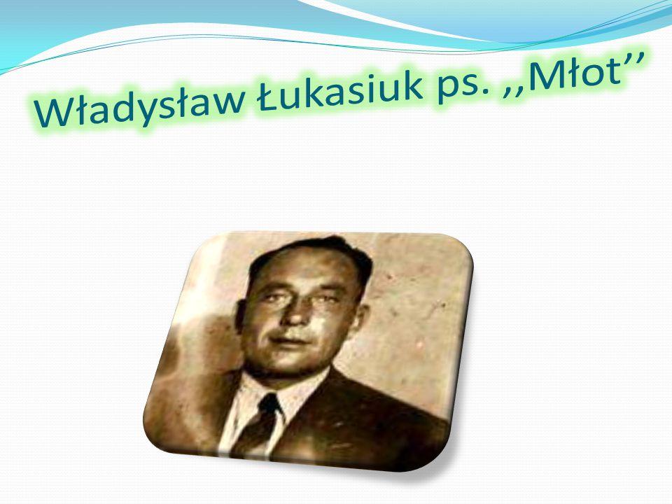Władysław Łukasiuk ps. ,,Młot''