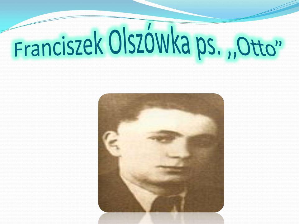 Franciszek Olszówka ps. ,,Otto