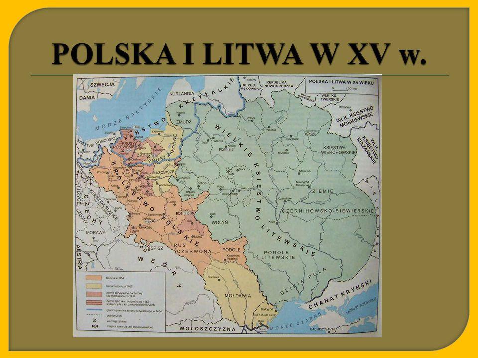 POLSKA I LITWA W XV w.