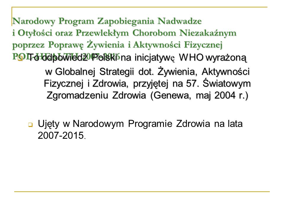Narodowy Program Zapobiegania Nadwadze i Otyłości oraz Przewlekłym Chorobom Niezakaźnym poprzez Poprawę Żywienia i Aktywności Fizycznej POL-HEALTH 2007-2016