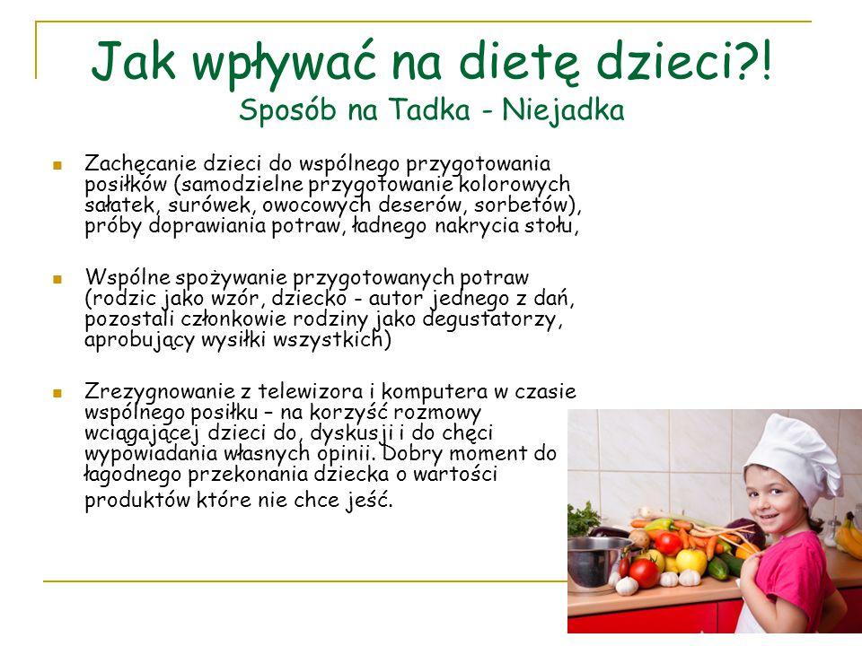 Jak wpływać na dietę dzieci ! Sposób na Tadka - Niejadka
