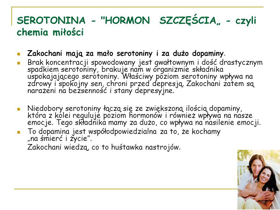 """SEROTONINA - HORMON SZCZĘŚCIA"""" - czyli chemia miłości"""