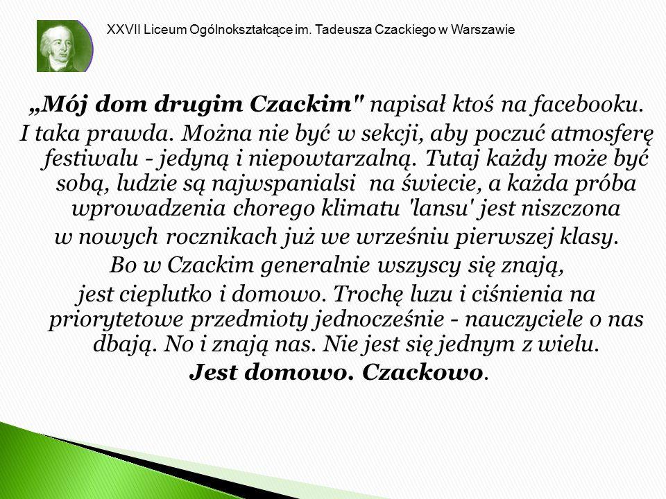 """""""Mój dom drugim Czackim napisał ktoś na facebooku."""