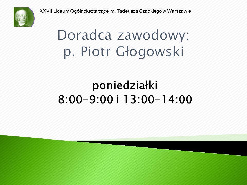 Doradca zawodowy: p. Piotr Głogowski