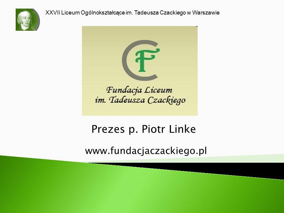 Prezes p. Piotr Linke www.fundacjaczackiego.pl