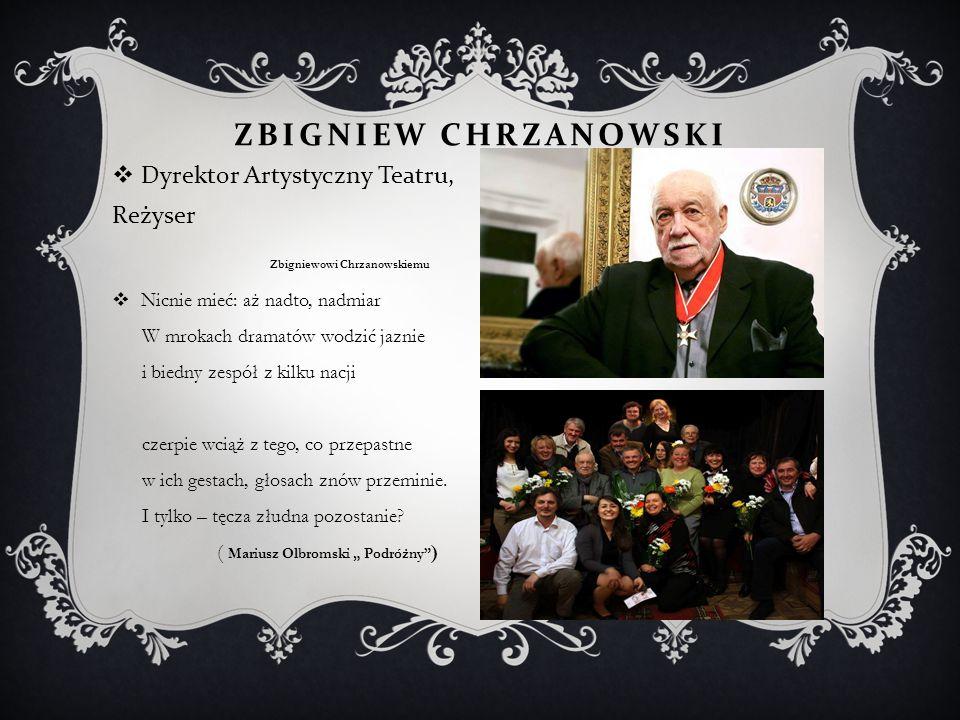 Zbigniew Chrzanowski Dyrektor Artystyczny Teatru, Reżyser