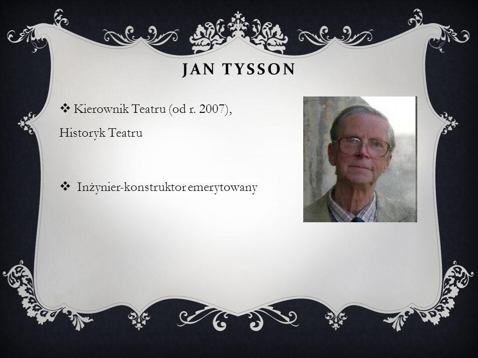 Jan Tysson Kierownik Teatru (od r. 2007), Historyk Teatru